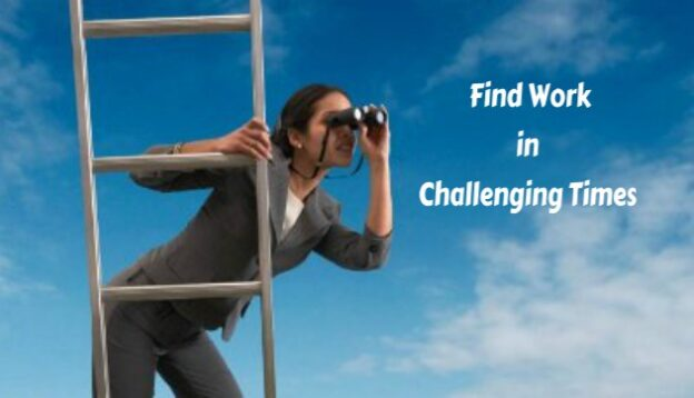 Business woman looking through binoculars while climbing a ladder. Words say find work in challenging times.