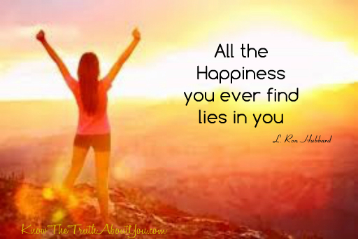 lady raising up arms in victory.  Words say All the Happiness you will ever find lies in you.  L. Ron Hubbard
